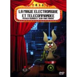 DVD LA MAGIE ELECTRONIQUE ET TELECOMMANDEE