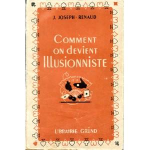 COMMENT ON DEVIENT ILLUSIONNISTE