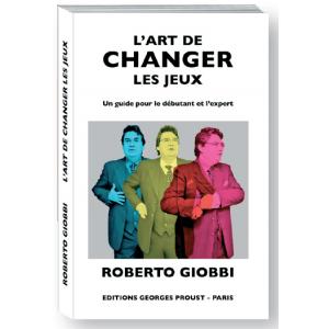 L'ART DE CHANGER LES JEUX de Roberto GIOBBI
