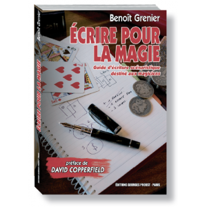 ECRIRE POUR LA MAGIE de Benoît GRENIER