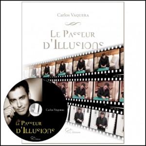 LE PASSEUR D'ILLUSIONS - Carlos Vaquera