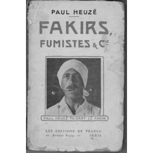 FAKIRS, FUMISTES & CIE (Paul Heuzé)