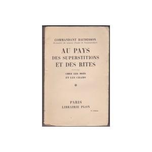 AU PAYS DES SUPERSTITIONS ET DES RITES – CHEZ LES MOÎNS ET LES CHAMS (COMMANDANT BAUDESSON)