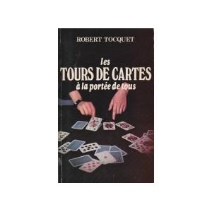 LES TOURS DE CARTES À LA PORTÉE DE TOUS (Robert Tocquet)