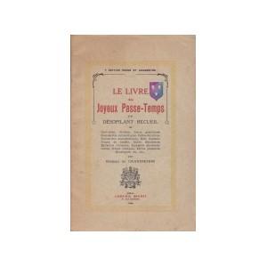 LE LIVRE DES JOYEUX PASSE-TEMPS (Georges De Grandmorin)
