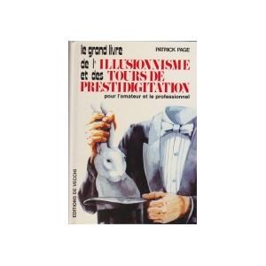 LE GRAND LIVRE DE L'ILLUSIONNISME ET DES TOURS DE PRESTIDIGITATION (Patrick Page)