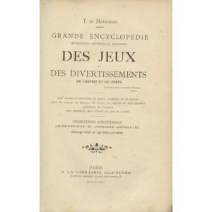 Grande Encyclopédie Des Jeux Et Des Divertissements De L'Esprit Et Du Corps - T. De Moulidars