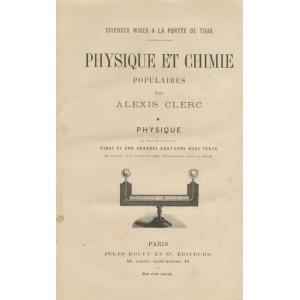 PHYSIQUE ET CHIMIE POPULAIRES TOME 1 Par Alexis Clerc