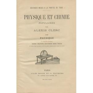 PHYSIQUE ET CHIMIE POPULAIRES TOME 2 Par Alexis Clerc