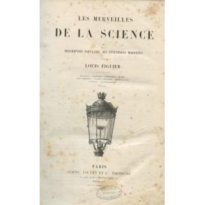 LES MERVEILLES DE LA SCIENCE PAR LOUIS FIGUIER