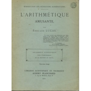 L'ARITHMÉTIQUE AMUSANTE par Édouard LUCAS