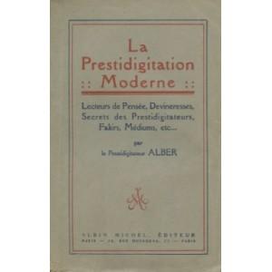 LA PRESTIDIGITATION MODERNE PAR LE PRESTIDIGITATEUR ALBER