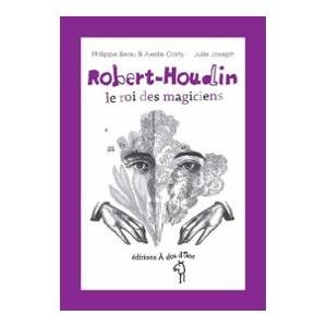 Robert-Houdin le roi des magiciens (Philippe Beau & Axelle Corty)