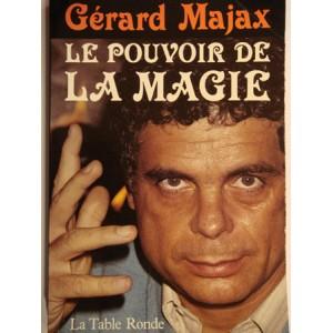 POUVOIR DE LA MAGIE (MAJAX Gérard)