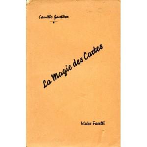 LES PRINCIPES DE LA MAGIE DES CARTES (CAMILLE GAULTIER)