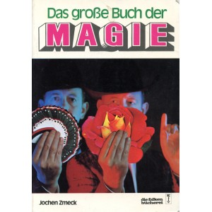 DAS GROSSE BUCH DER MAGIE (Jochen Zmeck)
