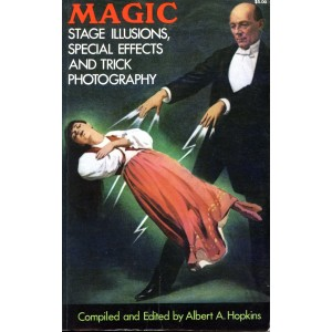 MAGIC – STAGE ILLUSIONS, SPECIAL EFFECTS AND TRICK PHOTOGRAPHY