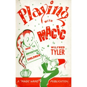 PLAYING WITH MAGIC (Wilfred Tyler)