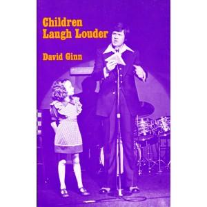 CHILDREN LAUGH LOUDER (David Ginn)