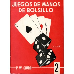 JUEGOS DE MANOS DE BOLSILLO – TOME II (P. W. Ciuro)