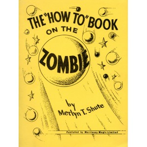 "THE ""HOW TO"" BOOK ON THE ZOMBIE by Merlyn T. Shute"