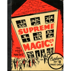 SUPREME MAGIC C° – THE HOUSE OF MAGIC – CATALOGUE N° 4 PART ONE