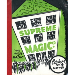 SUPREME MAGIC C° – THE HOUSE OF MAGIC – CATALOGUE N° 4 PART TWO