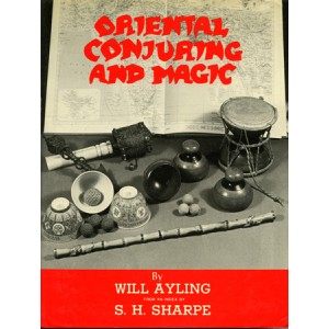 ORIENTAL CONJURING AND MAGIC (Will Ayling)
