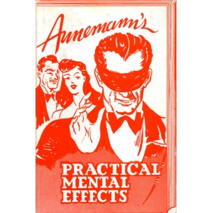 ANNEMANN'S PRACTICAL MENTAL EFFECTS (Theodore Annemann)