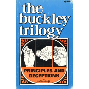 THE BUCKLEY TRILOGY – PRINCIPLES AND DECEPTIONS (Arthur Buckley)