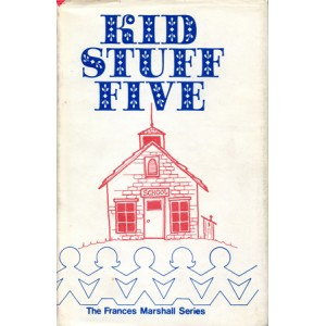 KID STUFF FIVE (Frances Marshall)
