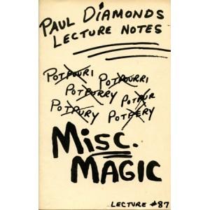 PAUL DIAMONDS LECTURE NOTES – MISC. MAGIC