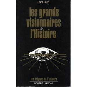 LES GRANDS VISIONNAIRES DE L'HISTOIRE (BELLINE)
