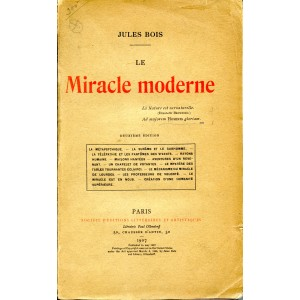 LE MIRACLE MODERNE (Jules Bois)