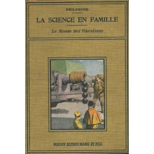 LA SCIENCE EN FAMILLE. LE MONDE DES VIBRATIONS. (PHILOGONE)
