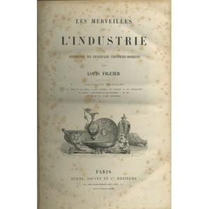 LES MERVEILLES DE L'INDUSTRIE (LOUIS FIGUIER)