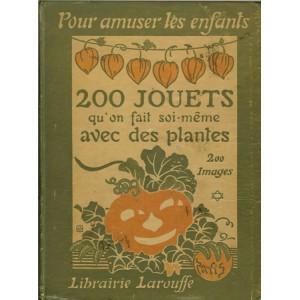 POUR AMUSER LES ENFANTS. 200 JOUETS QU'ON FAIT SOI-MÊME AVEC DES PLANTES (Victor DELOSIÈRE)