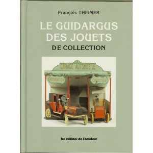 LE GUIDARGUS DES JOUETS DE COLLECTION (François THEIMER)