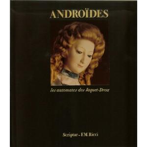 ANDROÏDES LES AUTOMATES DES JACQUET-DROZ (CARRERA Roland, LOISEAU Dominique, ROUX Olivier)