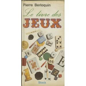LE LIVRE DES JEUX (Pierre Berloquin)