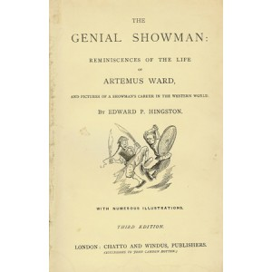 THE GENIAL SHOWMAN : REMINISCENCES OF THE LIFE OF ARTEMUS WARD (Edward P. HINGSTON)