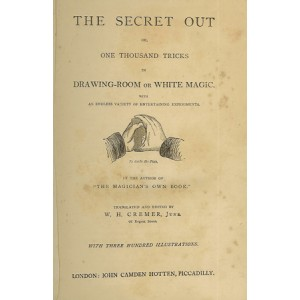 THE SECRET OUT OR ONE THOUSAND TRICKS IN DRAWING-ROOM OR WHITE MAGIC (Gustave FRIKELL)