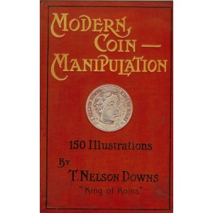 MODERN COIN MANIPULATION by T. NELSON DOWNS