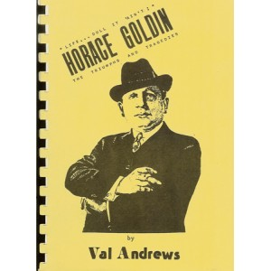 THE TRIUMPHS AND TRAGEDIES OF HORACE GOLDIN (Val Andrews)