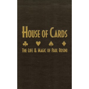 HOUSE OF CARDS – THE LIFE AND MAGIC OF PAUL ROSINI (Chuck Romano)