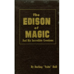 THE EDISON OF MAGIC AND HIS INCREDIBLE CREATIONS (Burling ''Volta'' Hull)