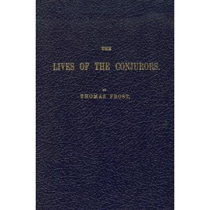 THE LIVES OF THE CONJURORS (Thomas Frost)