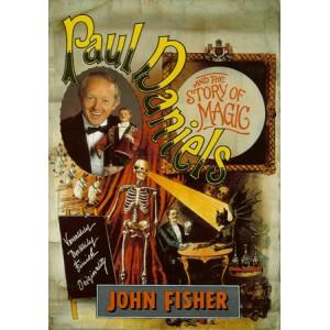 PAUL DANIELS AND THE STORY OF MAGIC (John Fisher)