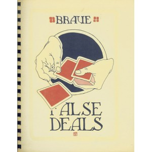 FRED BRAUE ON FALSE DEALS