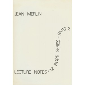 LECTURE NOTES – 12 ROPE SERIES – PART 2 (Jean Merlin)